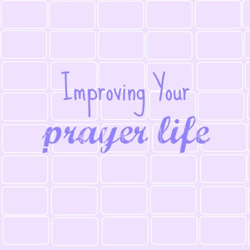 improving-your-prayer-life